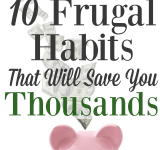 10 Frugal Habits That Will Save You Thousands