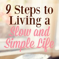 9 Steps to Living a Slow and Simple Life