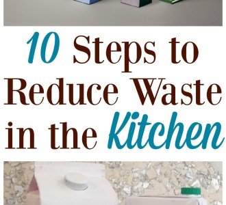 10 Steps to Reduce Waste in the Kitchen