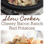 Cheesy Bacon Ranch Potatoes in the slow cooker.