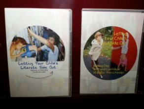 "Order both DVDs: ""Letting Your Child's Literate Side Out"" and ""Letting Your Child's Wild Side Out."""