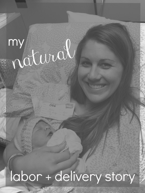 Natural labor and delivery story | gracefulmommy.com