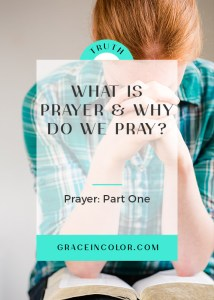 Prayer: What is Prayer and Why Do We Pray?