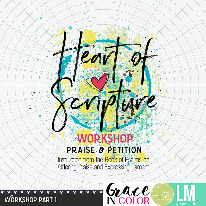 Heart of Scripture Workshop: Praise and Petition