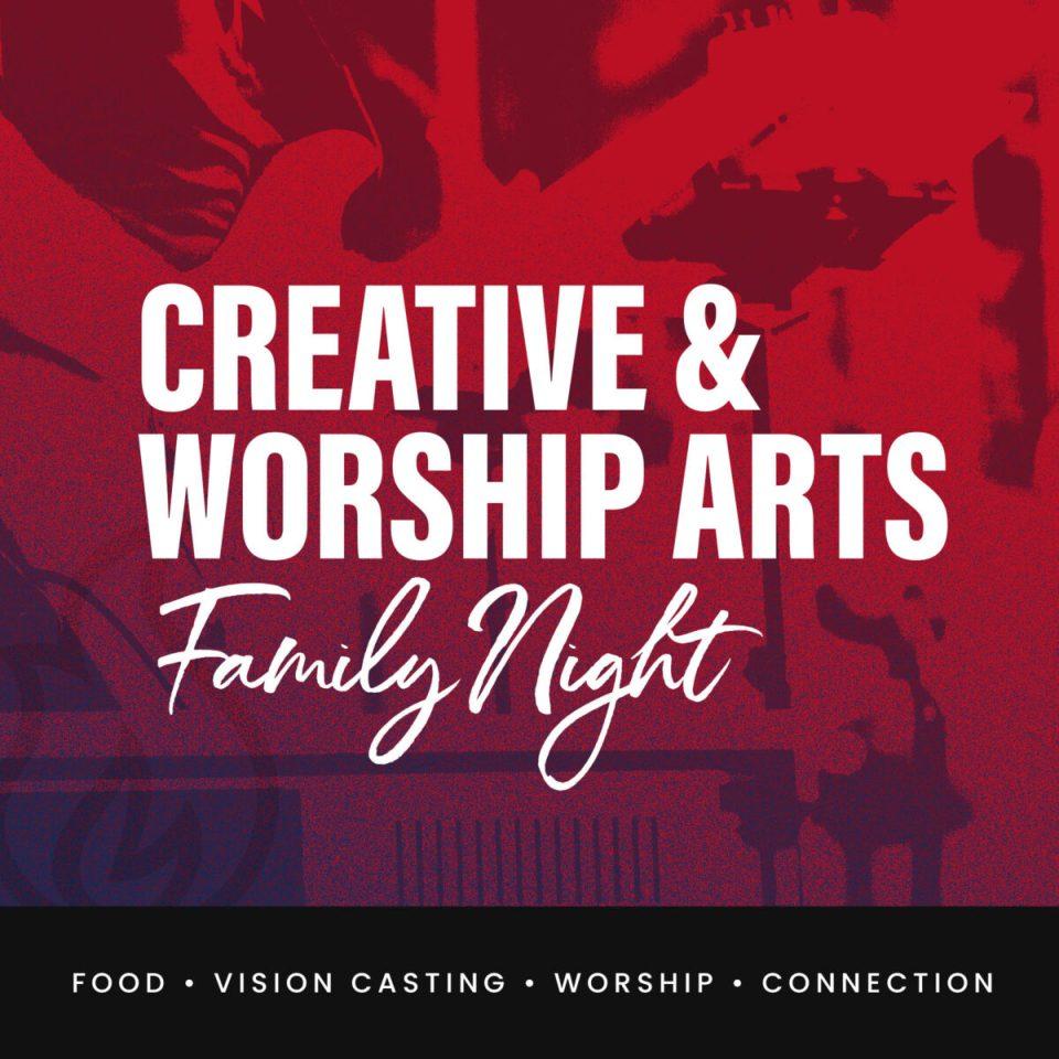 Creative & Worship Arts Family Night