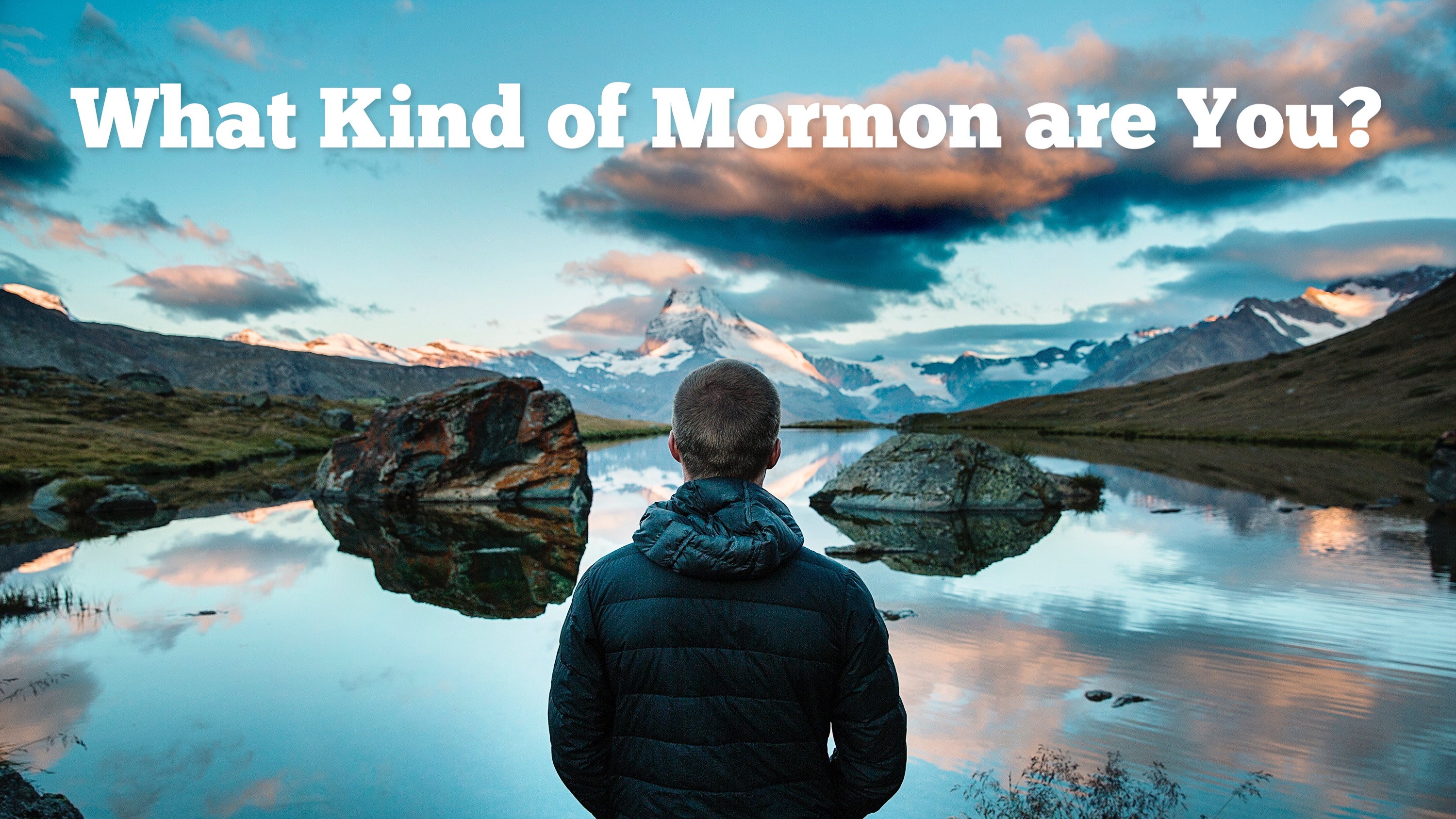 What Kind of Mormon are You?