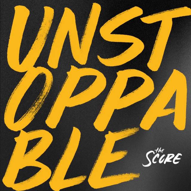 the score unstoppable ep