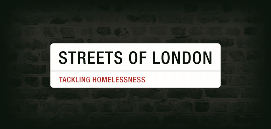 Streets of London, Tackling Homelessness