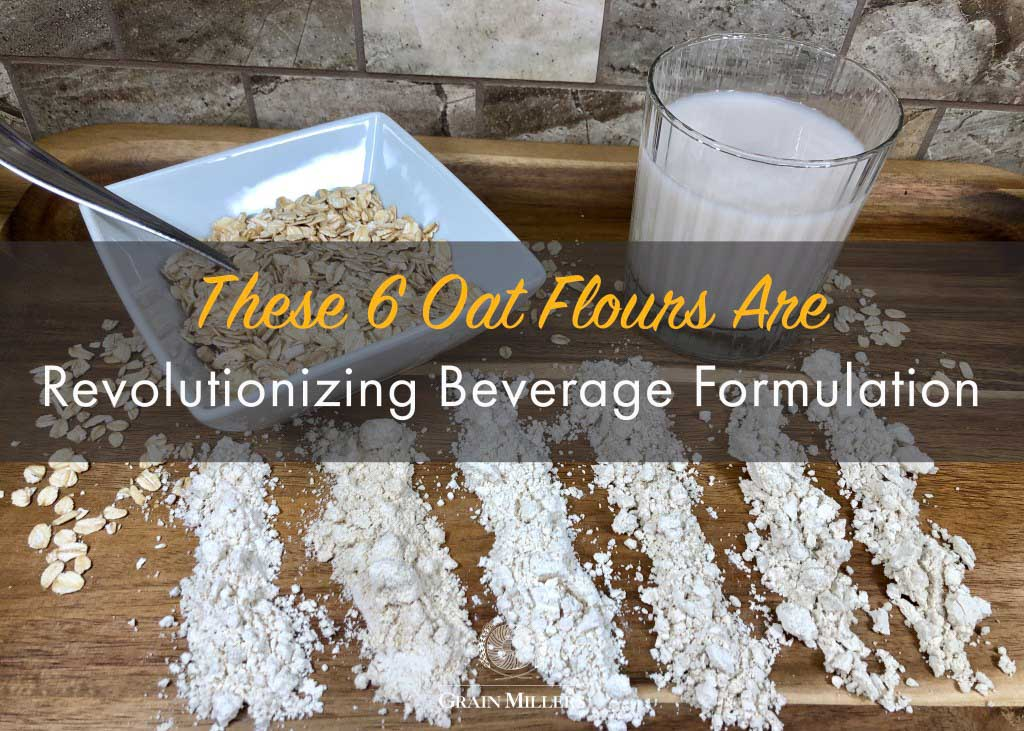 These 6 Oat Flours Are Revolutionizing Beverage Formulation