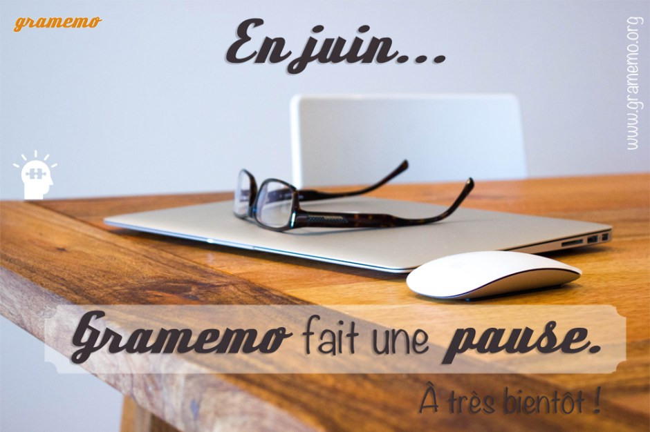 Annonce pause Gramemo