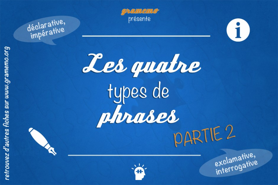 Les 4 types de phrases partie 2