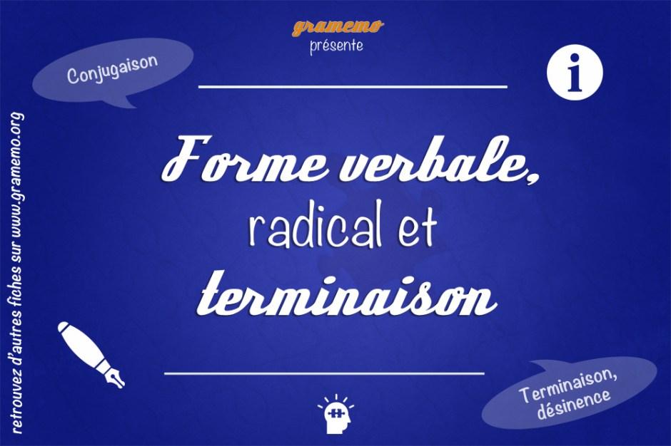 Forme verbale radical et terminaison - Gramemo