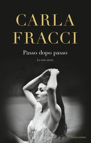 Carla Fracci Passo dopo passo