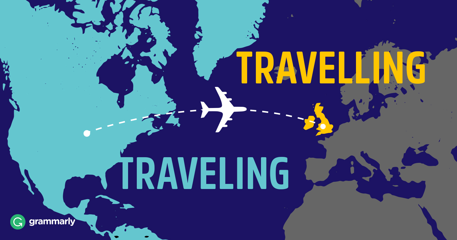 Is It Traveling Or Travelling Traveled Or Travelled