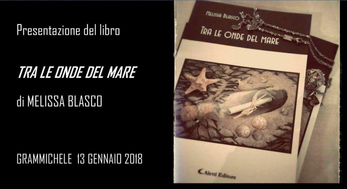 """Presentazione libro """" Tra le onde del mare """" di Melissa Blasco"""