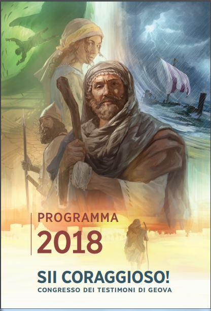 RICEVIAMO E PUBBLICHIAMO : Sii coraggioso! Congresso dei Testimoni di Geova del 2018