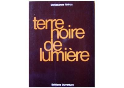 Christianne Méroz: Terre noire de lumière