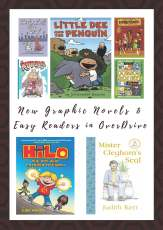Poster - New Children's Graphic Novels and Easy Readers in OverDrive Fall 2016