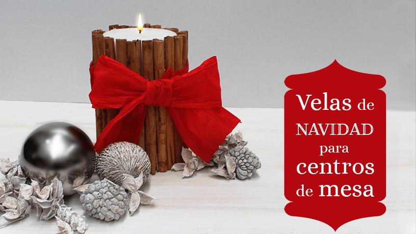 C mo hacer velas de navidad para centros de mesa - Preparar mesa navidad ...