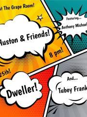 Tubey Frank, Dwellers, Andrew Huston, & Anthony Michael