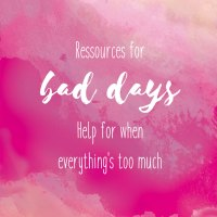 Ressources for bad days