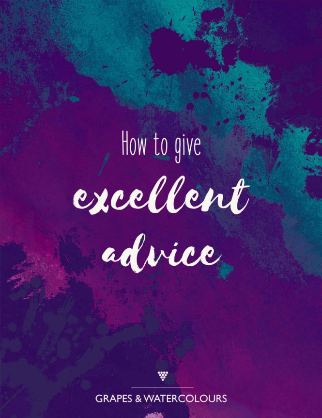 How to give good advice.
