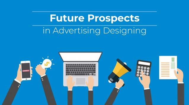Future Prospects in Advertising Designing