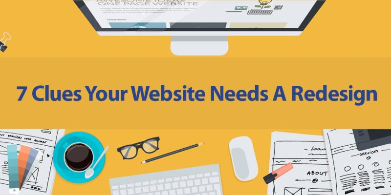 7 Clues Your Website Needs A Redesign