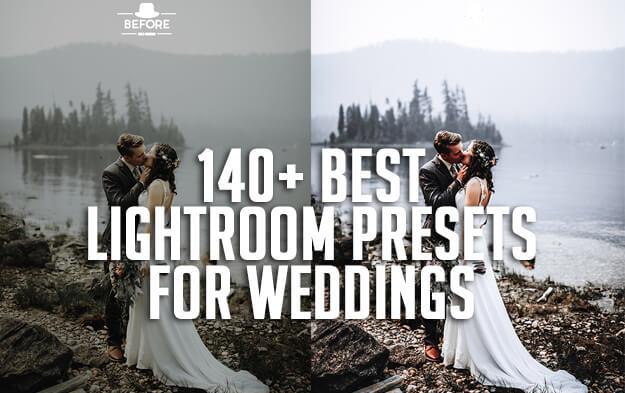 140+ Best Lightroom Presets for Weddings