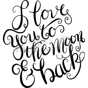 i love you to the moon and back typography calligraphy