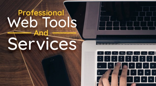 Professional Web Tools And Services To Get Your Work Done