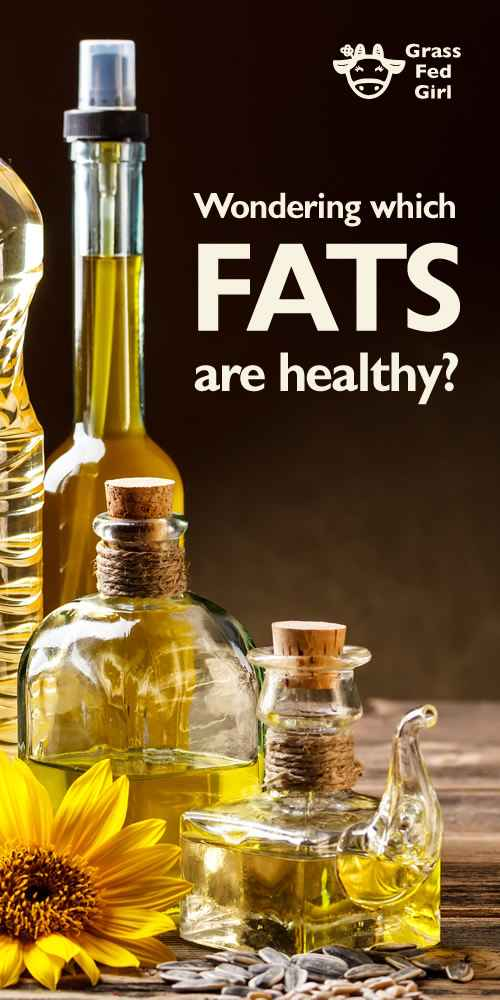 Which Fats and Oils Are Healthy  Grass Fed Girl