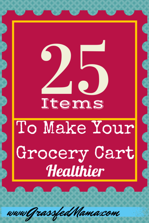 25 Items to Make Your Grocery Cart Healthier