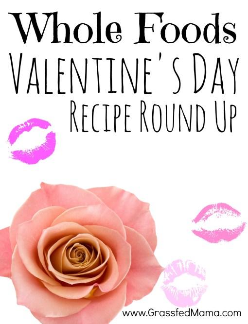 Whole Foods Valentine's Day Recipe Round Up