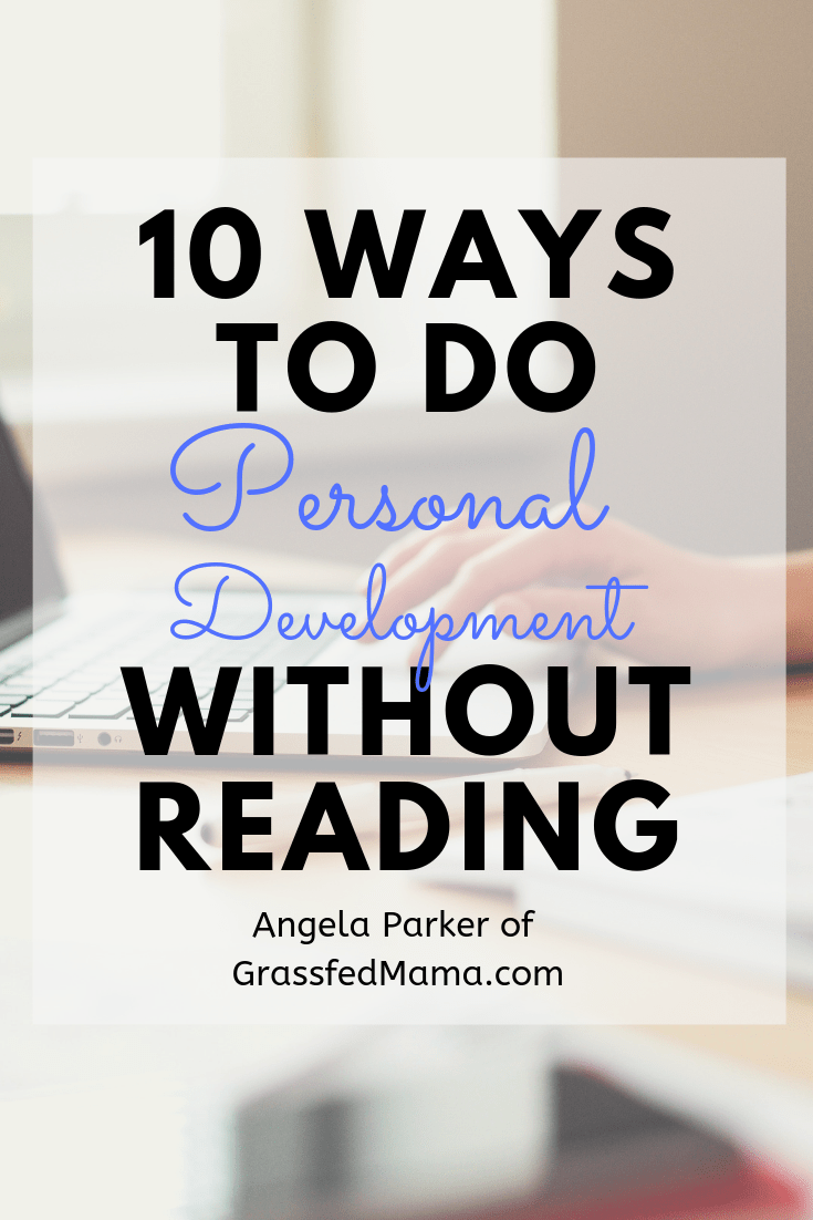 10 Ways to do Personal Development without Reading