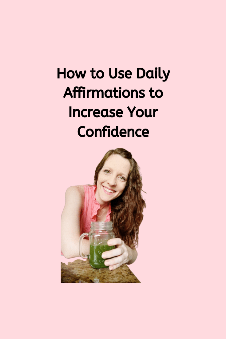 How to Use Daily Affirmations to Increase Your confidence