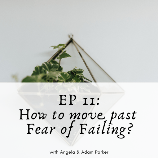 how to move past the Fear of Failing