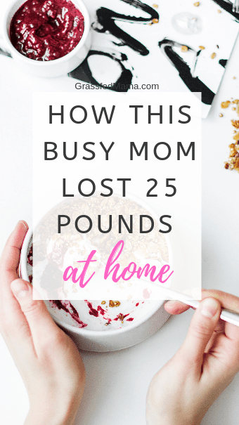 How This Busy Mom Lost 25 Pounds at Home