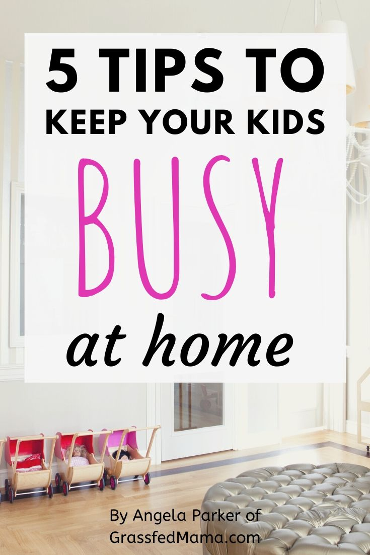 5 Tips to Keep Your Kids Busy At Home