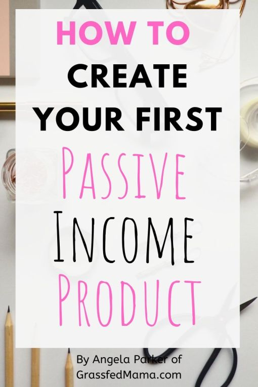 How to Create Your First Passive Income Product