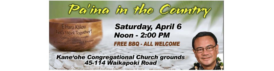 Pa'ina in the Country – Saturday, April 6, 2013, Noon-2PM
