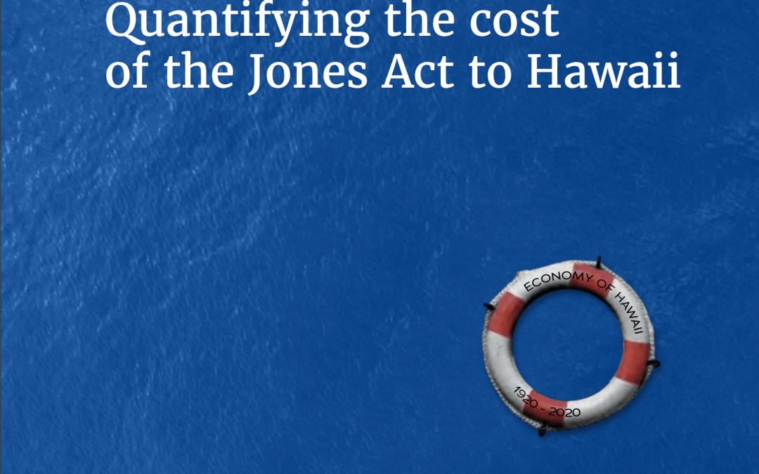 Jones Act costs Hawaii families almost $1,800 extra every year, new independent study shows