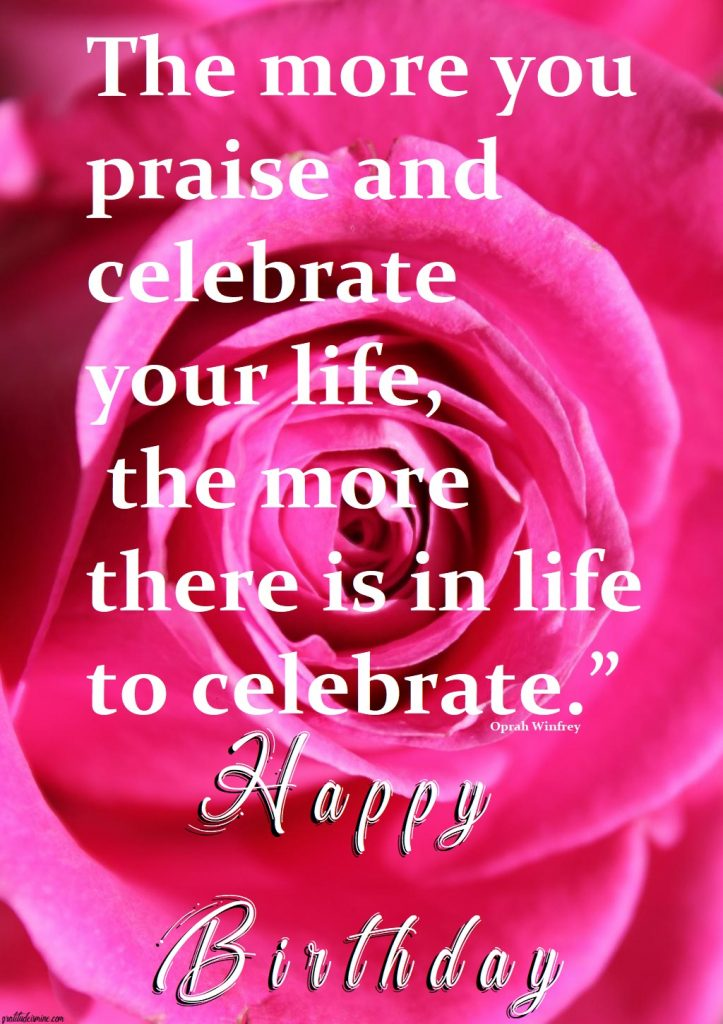 CELEBRATE LIFE-HAPPY BIRTHDAY
