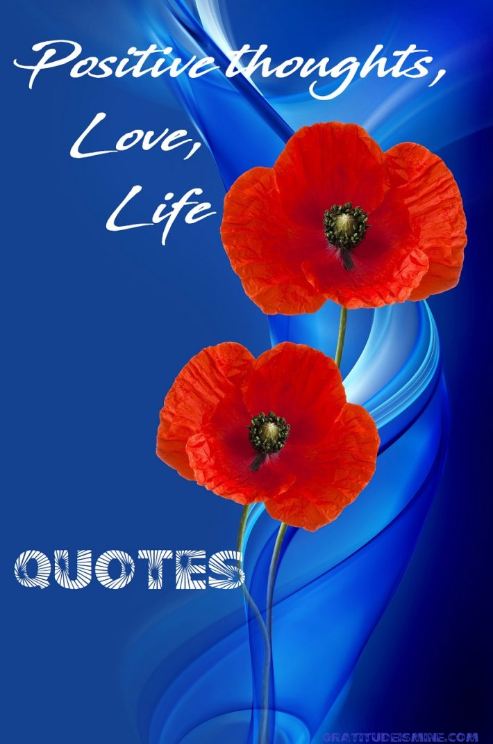 QUOTES-Positive Thoughts,Love,Life