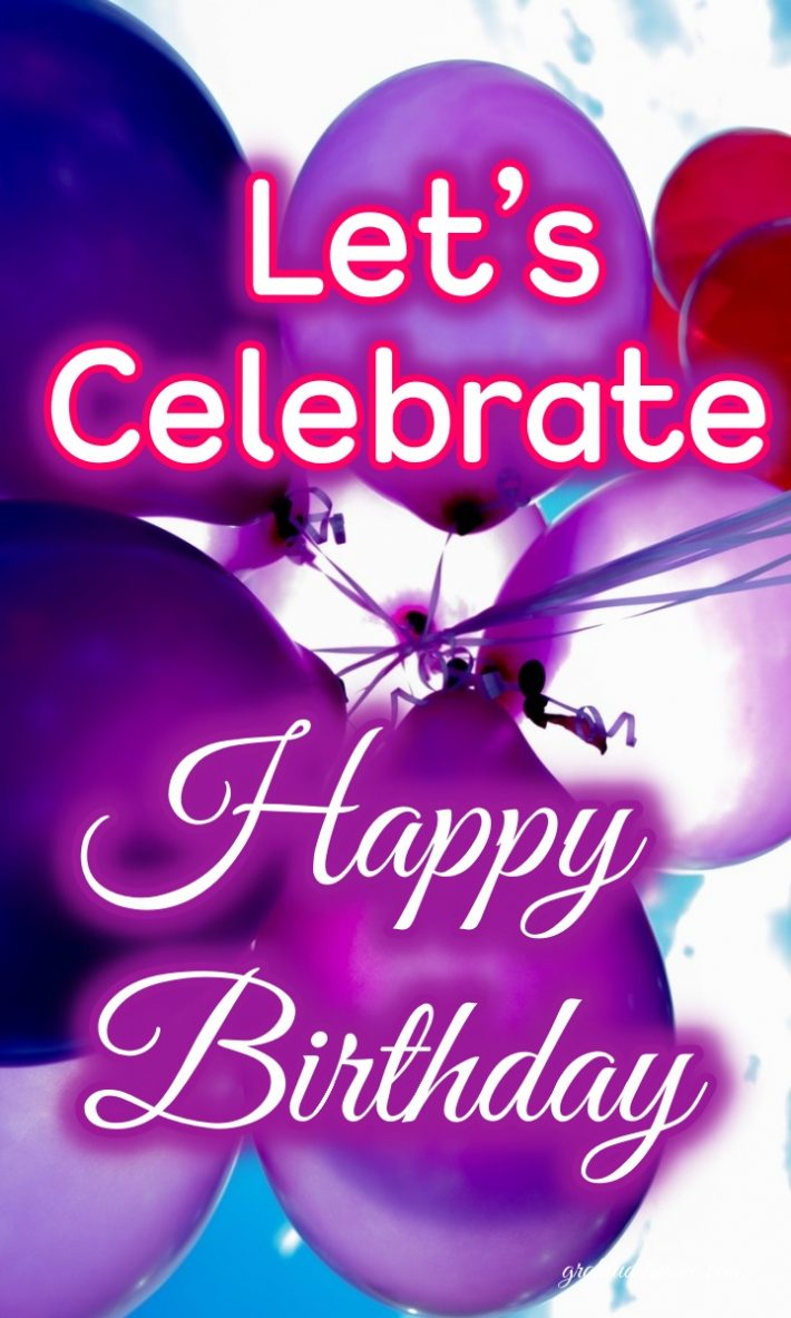 LET'S CELEBRATE-HAPPY BIRTHDAY
