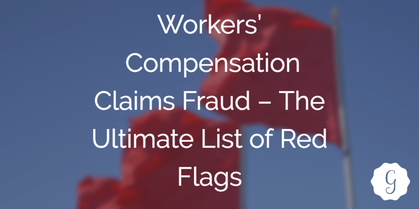 worker compensation fraud red flags