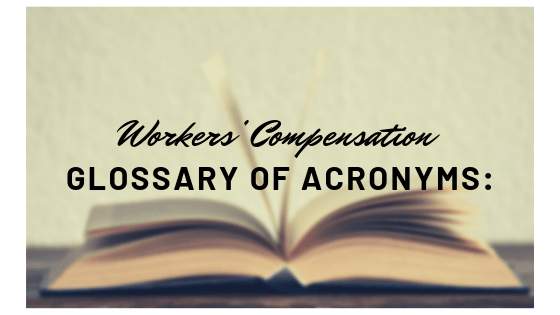 workers' compensation glossary of acronyms
