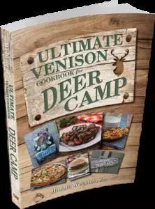 Ultimate Venison Cookbook for Deer Camp