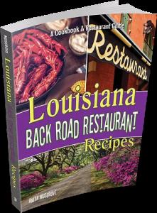Louisiana Back Road Restaurant Recipes Cookbook