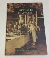Brewing in Milwaukee: A History Lesson in Beer and Brewing